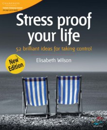 Stress-Proof Your Life: 52 Brilliant Ideas for Taking Control - Elizabeth Wilson