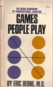 Games People Play - Eric Berne