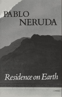 Residence on Earth - Pablo Neruda,Donald Devenish Walsh