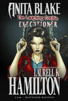 Anita Blake, Vampire Hunter: The Laughing Corpse, Volume 3: Executioner - Laurell K. Hamilton, Ron Lim, Jessica Ruffner