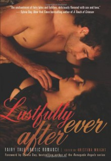 Lustfully Ever After: Fairy Tale Erotic Romance - Kristina Wright