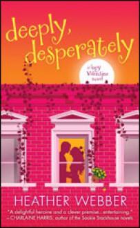 Deeply, Desperately (Lucy Valentine, #2) - Heather Webber