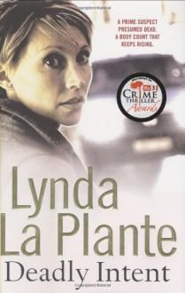 Deadly Intent - Lynda La Plante