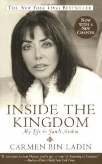 Inside the Kingdom: My Life in Saudi Arabia - Carmen Bin Ladin