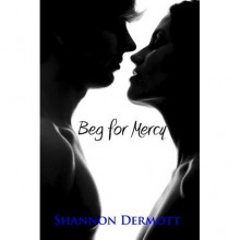 Beg for Mercy (Cambion, #1) - Shannon Dermott
