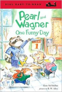 Pearl and Wagner: One Funny Day - Kate McMullan, R.W. Alley
