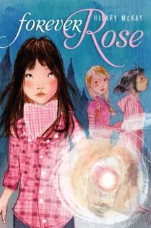 Forever Rose - Hilary McKay