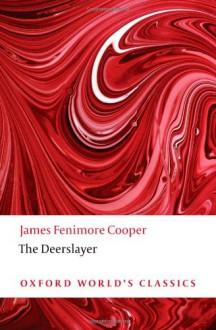 The Deerslayer - James Fenimore Cooper, Daniel H. Peck