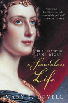 A Scandalous Life: The Biography of Jane Digby - Mary S. Lovell