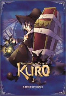 Shoulder-a-Coffin Kuro, Vol. 2 - Satoko Kiyuduki