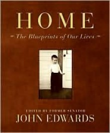 Home: The Architecture of Our Lives - John Edwards