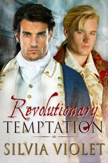 Revolutionary Temptation - Silvia Violet