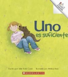 Uno Es Suficiente/One Is Enough (Rookie Espanol) (Spanish Edition) - Julie Kidd Cook, Melissa Iwai