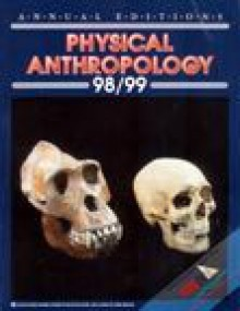Annual Editions: Physical Anthropology 98-99 - Elvio Angeloni
