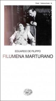 Filumena Marturano - Eduardo De Filippo