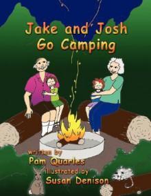 Jake & Josh Go Camping - Pamela Quarles, Susan Denison