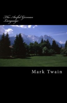 The Awful German Language - Mark Twain