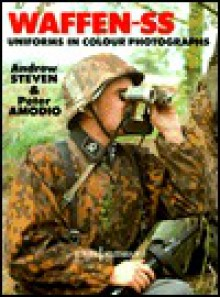 Waffen-Ss Uniforms: In Colour Photographs (Europa Militaria) - Andrew Steven