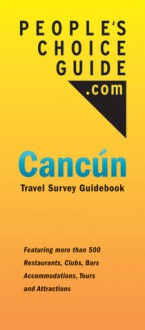 People's Choice Guide.com�Cancun: Travel Survey Guidebook - Eric Rabinowitz