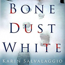 Bone Dust White - Karin Salvalaggio,Amy McFadden