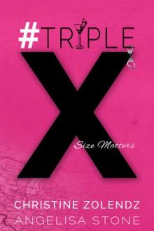 #TripleX - Christine Zolendz, Angelisa Stone