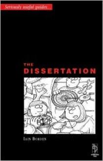 Dissertation, The: An Architecture Student's Handbook - Iain Borden