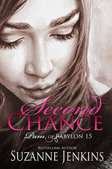 Second Chance: Pam of Babylon #15 - Suzanne Jenkins