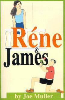 Rene & James - Joe Muller