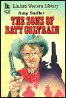 The Sons of Batt Coltrain - Amy Sadler
