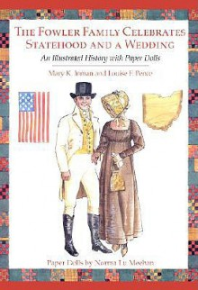 The Fowler Family Celebrates Statehood and a Wedding: An Illustrated History with Paper Dolls - Mary K. Inman, Louise F. Pence, Norma Lu Meehan