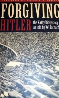 Forgiving Hitler - Kel Richards