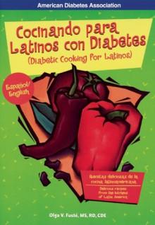 Cocinando Para Latinos Con Diabetes (Cooking for Latinos with Diabetes) - Olga Fuste