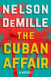 The Cuban Affair: A Novel - Nelson DeMille