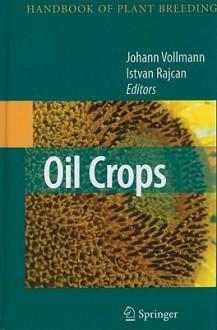 Oil Cro Breeding (Handbook of Plant Breeding) - Marcelo J. Carena, Johann Vollmann
