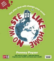 No Waste Like Home - Penney Poyzer