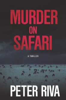 Murder on Safari - Peter Riva