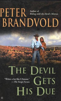 The Devil Gets His Due - Peter Brandvold
