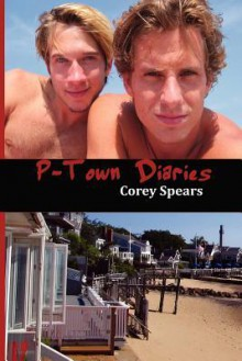 P-Town Diaries - Corey Spears