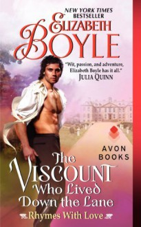 By Elizabeth Boyle The Viscount Who Lived Down the Lane: Rhymes With Love [Mass Market Paperback] - Elizabeth Boyle