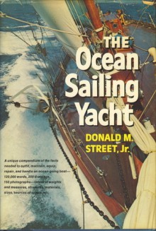 The Ocean Sailing Yacht - Donald M. Street Jr., Bruce Bingham