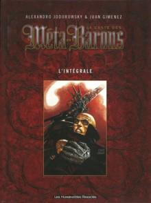 La caste des Méta-Barons: L'intégrale - Alejandro Jodorowsky, Juan Giménez