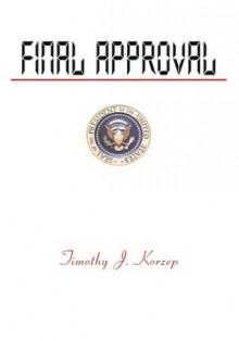 Final Approval - Timothy J. Korzep