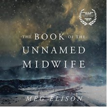 The Book of the Unnamed Midwife: The Road to Nowhere, Book 1 - -Brilliance Audio on CD Unabridged-,Meg Elison,Angela Dawe
