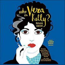 Who is Vera Kelly? - Rosalie Knecht,Elisabeth Rodgers