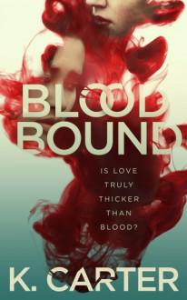 Blood Bound - K. Carter