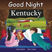 Good Night Kentucky - Adam Gamble, Mark Jasper