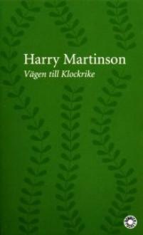 Vägen till Klockrike - Harry Martinson