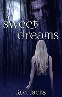 Sweet Dreams (The Kihn #2) - Rivi Jacks