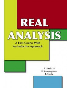 Real Analysis: A First Course with an Inductive Approach - F. Semwogerere