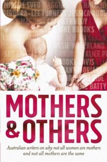 Mothers and Others - Liane Moriarty, Natalie Kon-Yu, Christie Nieman, Maggie Scott, Miriam Sved, Maya Linden